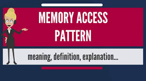 what does pattern mean what is memory access pattern what does memory access pattern mean