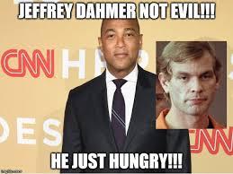 Jeffrey Meme - don lemon on jeffrey dahmer know your meme