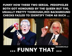 Jimmy Savile Meme - pedophiles jimmy savile and rolf harris both honored by the queen of