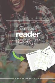 how to be a real good reader create your best reading life in 3