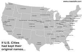 United States Map With Cities And States by Infographic If U S Cities Had Kept Their Original Names Map