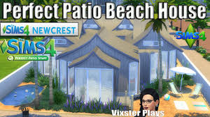 the sims 4 building perfect patio beach house in newcrest