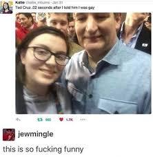 Ted Cruz Memes - ted cruz always looks like that gay meme ted cruz funny