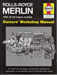 rolls royce merlin 1933 50 all engine models owners u0027 workshop