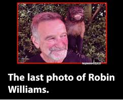 Robin Williams Meme - dailymai the last photo of robin williams meme on me me