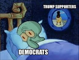 Democrat Memes - democrats trump supporters memes