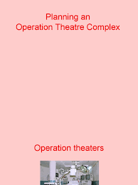 planning an operation theatre complex surgery operating theater