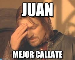 Juan Meme - juan frustrated boromir meme on memegen