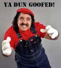 You Dun Goofed Meme - you dun goofed image information