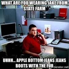 Jake From State Farm Meme - what are you wearing jake from state farm uhhh apple bottom jeans
