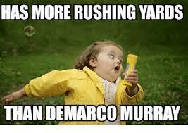 Murray Meme - has more rushing yards than demarco murray meme on me me