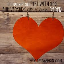 1st wedding anniversary gifts for him traditional 1st wedding anniversary gifts for him paper gift