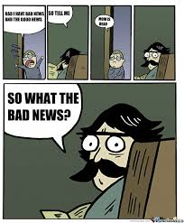 Good News Meme - bad news good news by wefrom meme center