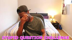 Challenge Comedyshortsgamer Stupid Questions Challenge
