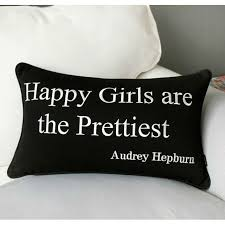 diva quotes cushion cover happy girls are the prettiest u2013 audrey