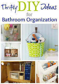 organizing ideas for bathrooms lots of inexpensive easy diy projects for organizing bathrooms