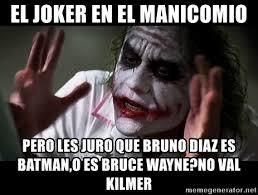 Val Kilmer Batman Meme - el joker en el manicomio pero les juro que bruno diaz es batman o