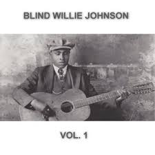 Soul Of A Man Blind Willie Johnson The Complete Blind Willie Johnson Blind Willie Johnson Tidal