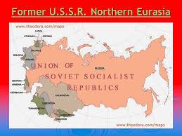 former soviet union map northern eurasia russia and the former soviet union ppt