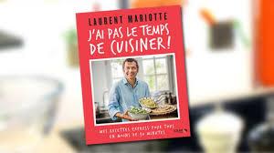 livre de cuisine laurent mariotte tf1 vous offre le nouveau livre de laurent mariotte
