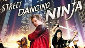 film ninja dancing street dancing ninja film entier en français full movies live