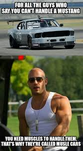 You Get A Car Meme - dom drove so many muscle cars so long that he has a great body
