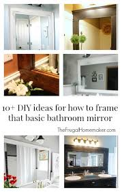 How To Make A Bathroom Mirror Frame How To Frame Out That Builder Basic Bathroom Mirror For 20 Or Less
