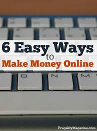 easy way to earn money 6 easy ways to make money
