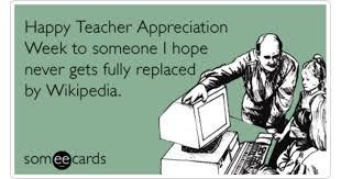 Teacher Appreciation Memes - wikipedia teacher appreciation week computer internet funny ecard