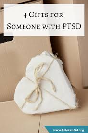 4 gifts for someone with ptsd veteranaid