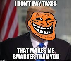 Troll Meme Maker - donald trump on taxes imgflip