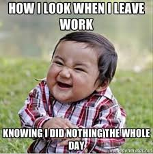Get To Work Meme - happy baby after work donovaa2