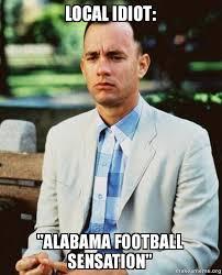 Alabama Football Memes - local idiot alabama football sensation make a meme
