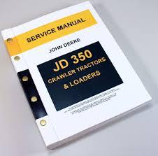john deere 350 jd350 crawler tractor dozer loader service manual