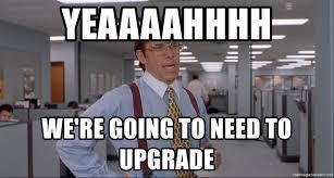 Office Space Meme Blank - yeaaaahhhh we re going to need to upgrade office space meme blank