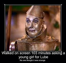 Lube Up Meme - the tin man on lube ellsie margaux kinky humor pinterest tin