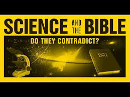 science and the bible do they contradict