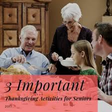 3 important thanksgiving activities for seniors 2017