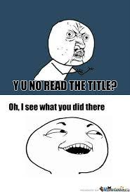 Yu Meme - rmx y u no read the meme by recyclebin meme center