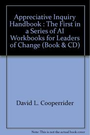 appreciative inquiry handbook the first in a series of ai