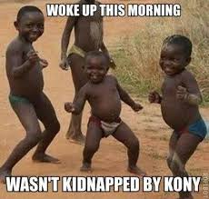 Kony Meme - what are the best meme images about kony quora