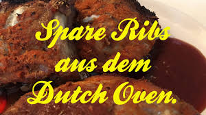 spareribs aus dem dutch oven youtube