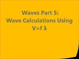 waves 4 basic wave calculations using velocity frequency and