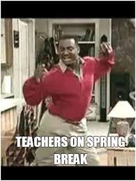 Teacher Meme Generator - meme maker teachers on spring break
