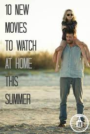 10 new movies to watch at home this summer
