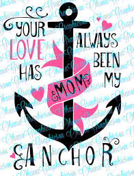 your love has always been my anchor mom pink svg