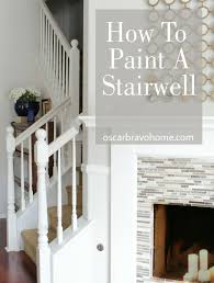 oscar bravo home how to paint a stairwell