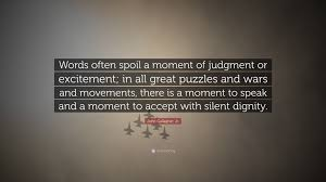 quote excitement john gallagher jr quote u201cwords often spoil a moment of judgment