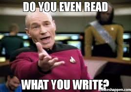 How To Write Memes - do you even read what you write meme picard wtf 43292 memeshappen