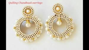chandbali earrings quilling chandbali earrings how to make chandbali earrings